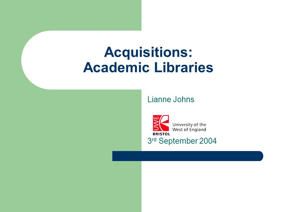 UWE Future Goals Begin using the new Acquisitions wizards before 2004 upgrade.