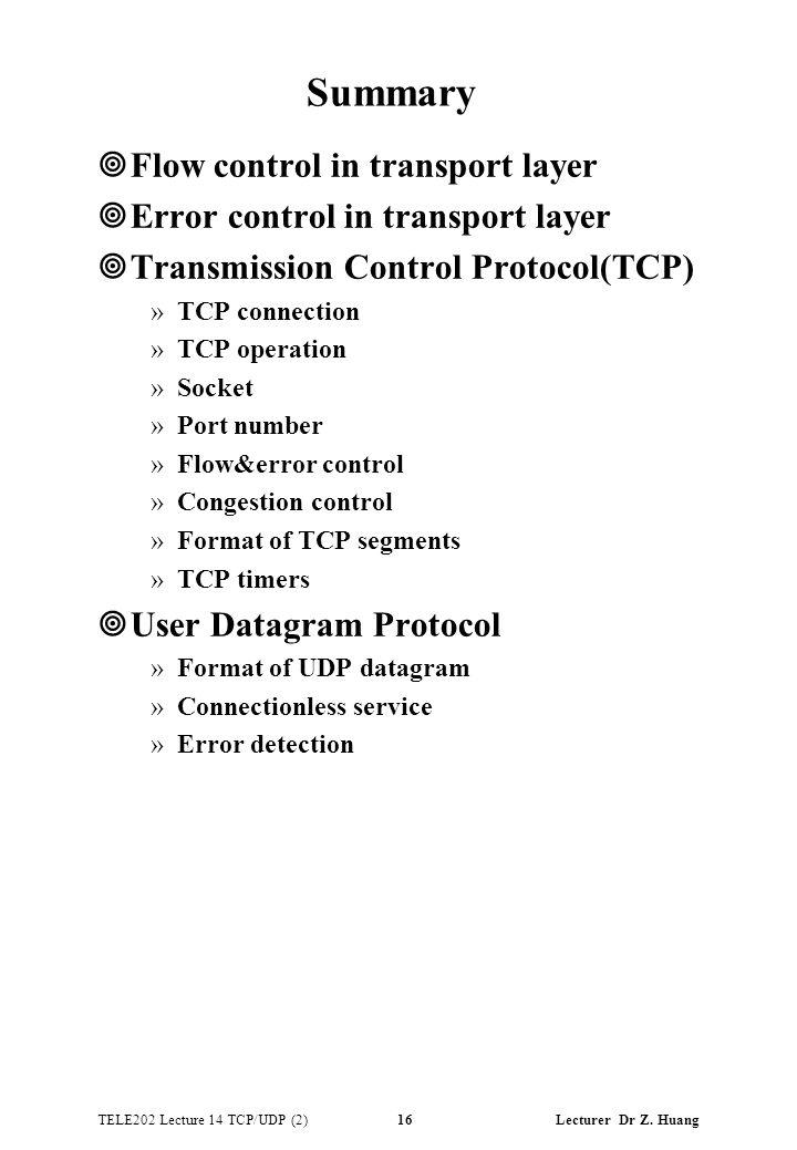 TELE202 Lecture 14 TCP/UDP (2) 16 Lecturer Dr Z.