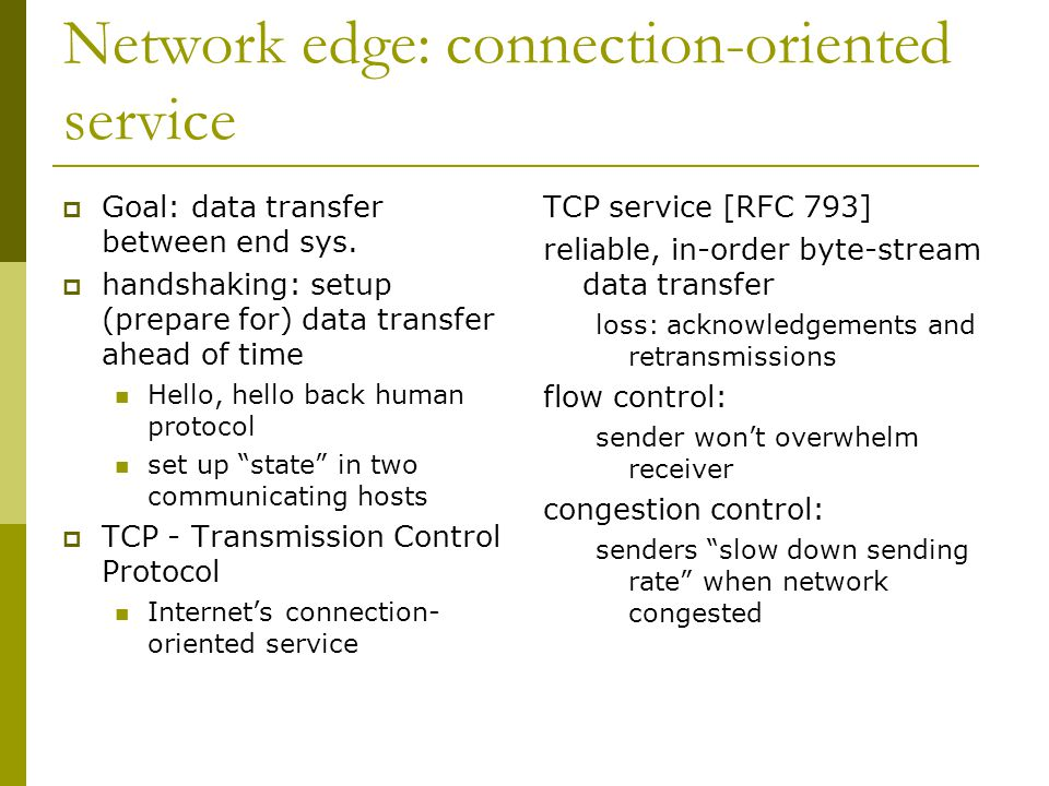 Network edge: connection-oriented service  Goal: data transfer between end sys.