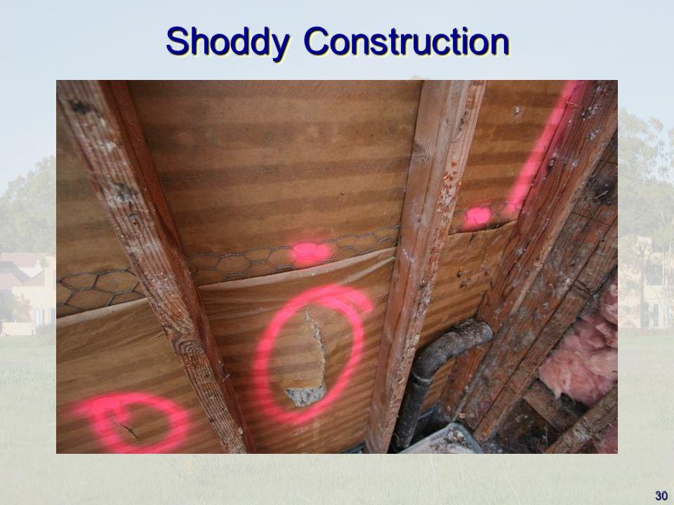30 Shoddy Construction