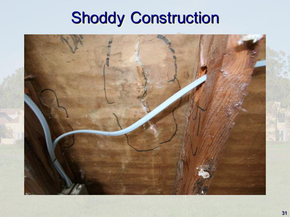 31 Shoddy Construction