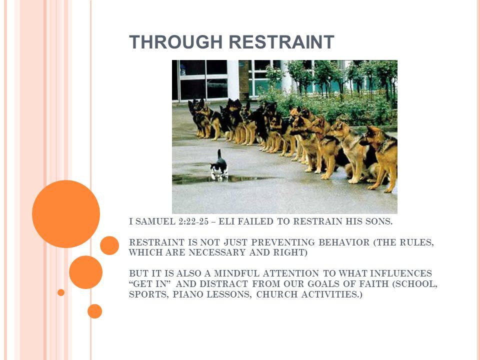 I SAMUEL 2:22-25 – ELI FAILED TO RESTRAIN HIS SONS.