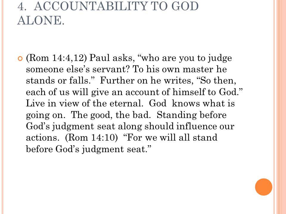 4. ACCOUNTABILITY TO GOD ALONE.