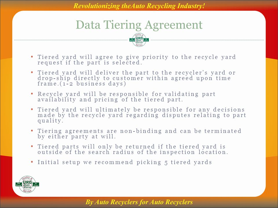 Data Tiering Agreement Tiered yard will agree to give priority to the recycle yard request if the part is selected.