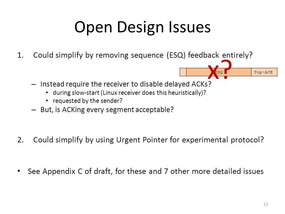 Open Design Issues 1.Could simplify by removing sequence (ESQ) feedback entirely.