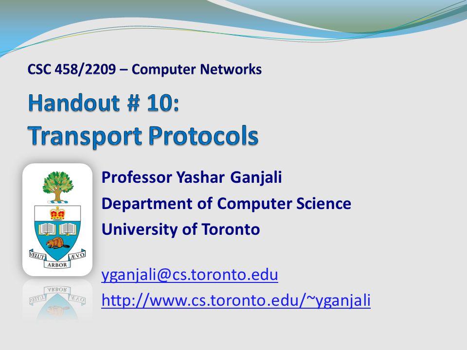 Professor Yashar Ganjali Department of Computer Science University of Toronto yganjali@cs.toronto.edu http://www.cs.toronto.edu/~yganjali