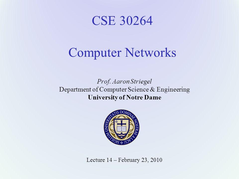CSE 30264 Computer Networks Prof.