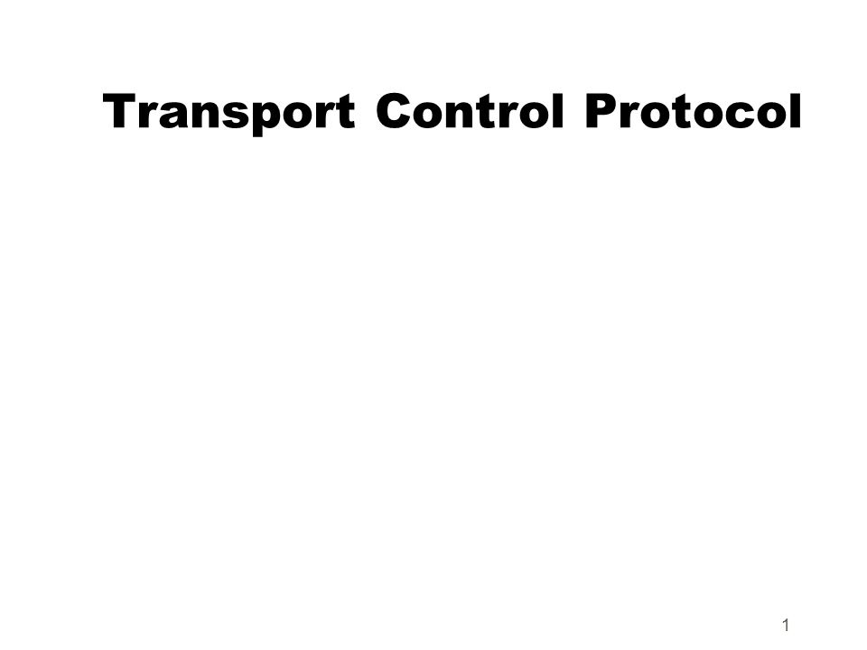 1 Transport Control Protocol