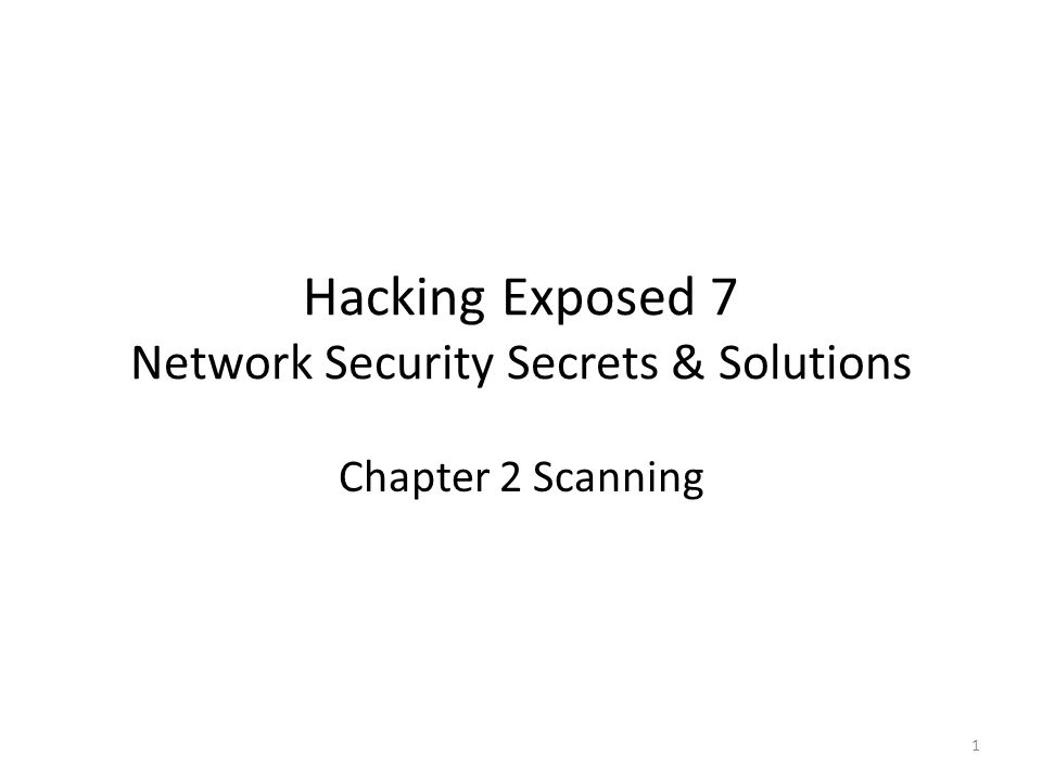 Hacking Exposed 7 Network Security Secrets & Solutions Chapter 2 Scanning 1