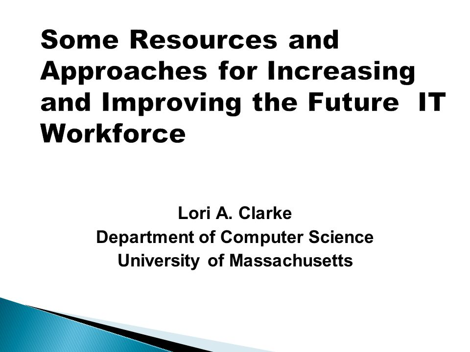 Lori A. Clarke Department of Computer Science University of Massachusetts