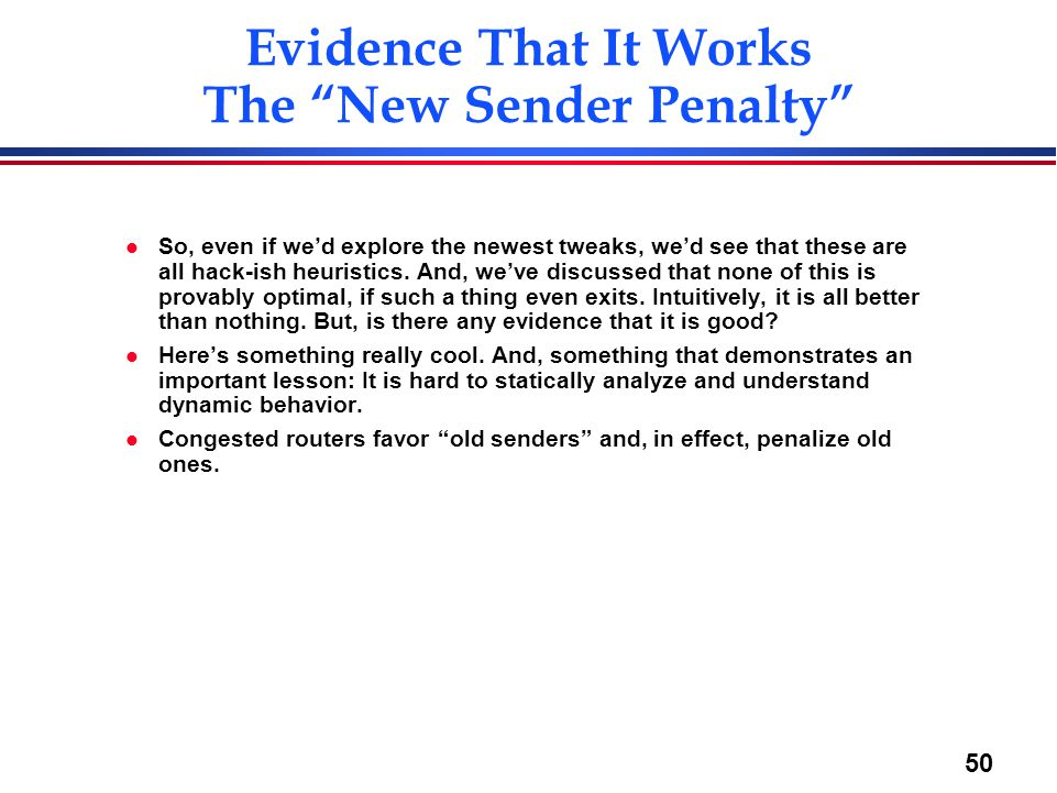 """50 Evidence That It Works The """"New Sender Penalty"""" l So, even if we'd explore the newest tweaks, we'd see that these are all hack-ish heuristics. And,"""