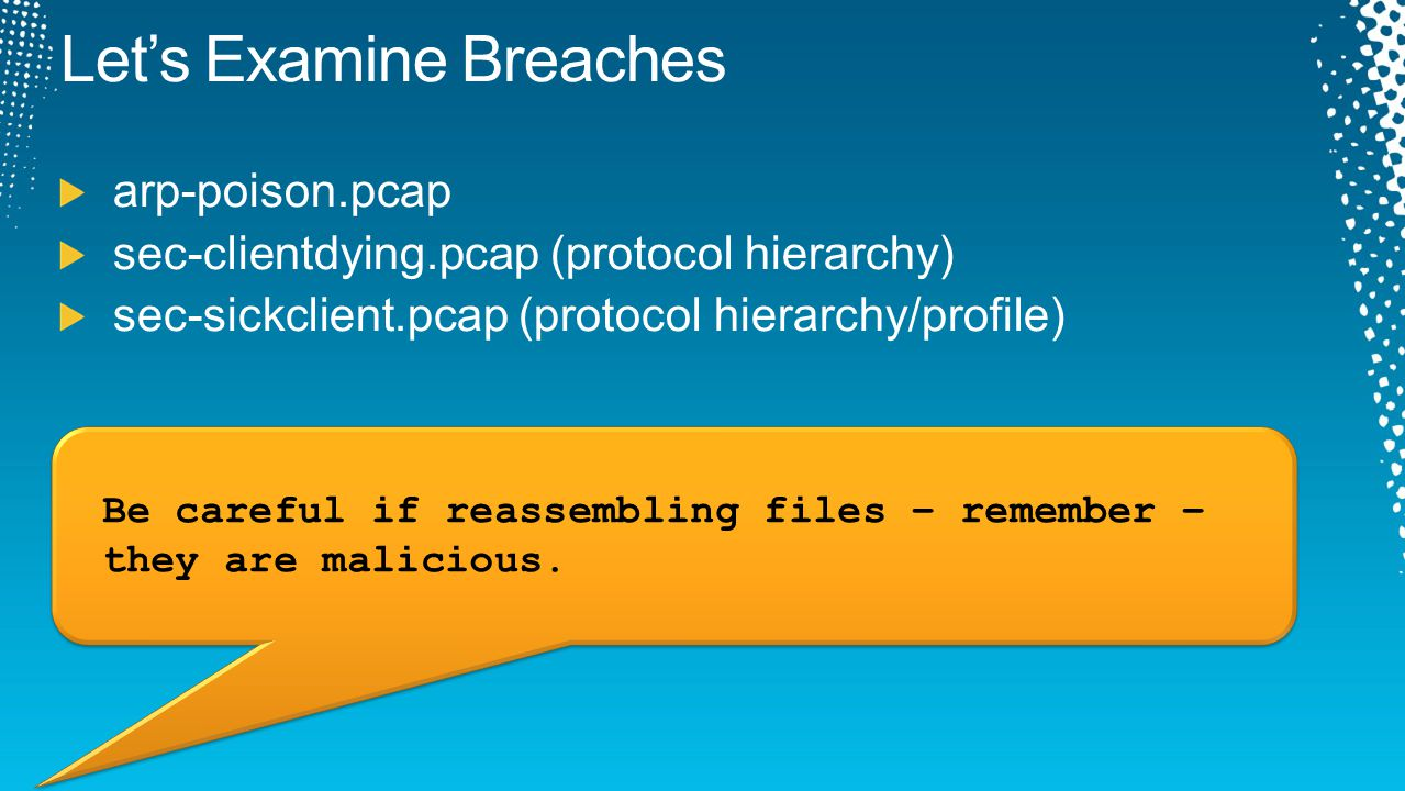 Be careful if reassembling files – remember – they are malicious.