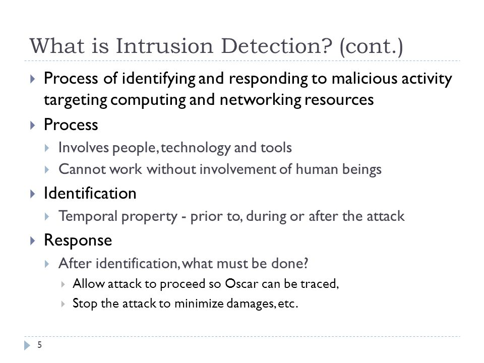 What is Intrusion Detection? (cont.) 5  Process of identifying and responding to malicious activity targeting computing and networking resources  Pr
