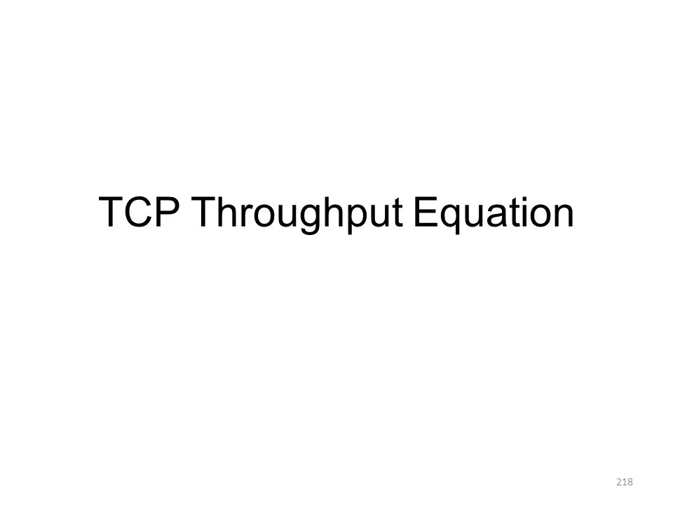 TCP Throughput Equation 218