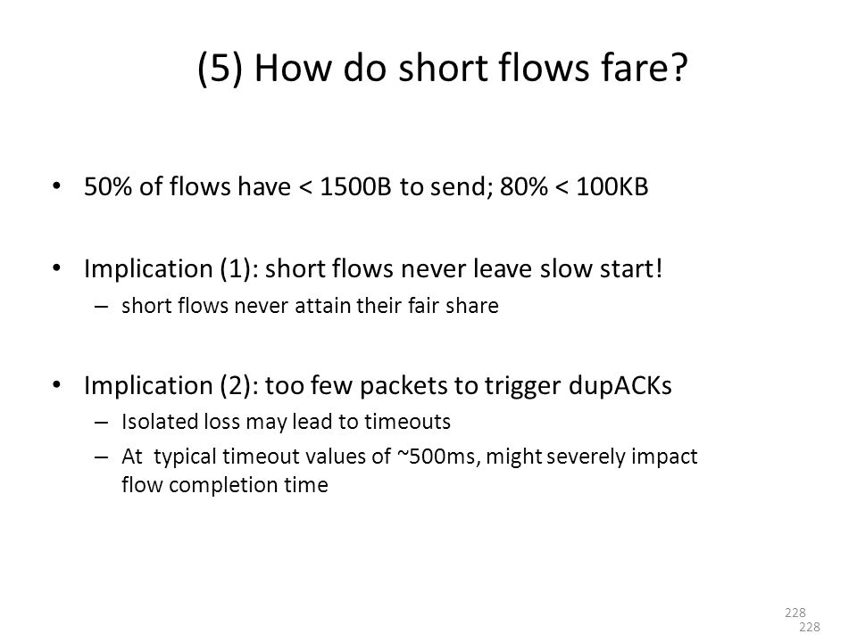 (5) How do short flows fare.