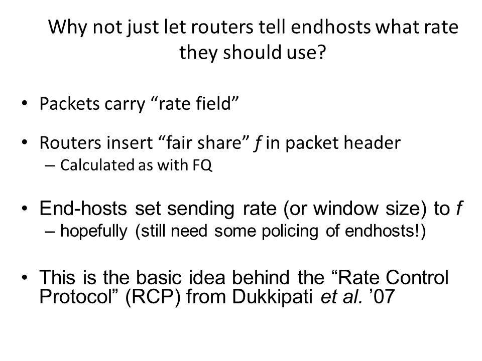Why not just let routers tell endhosts what rate they should use.