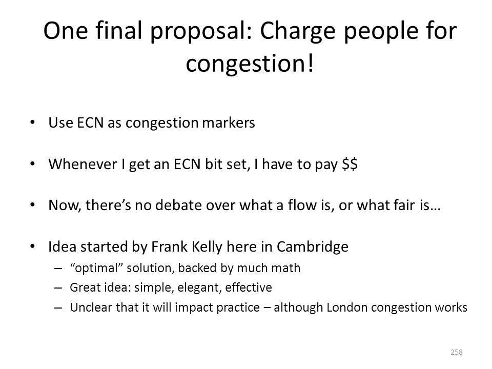 One final proposal: Charge people for congestion.