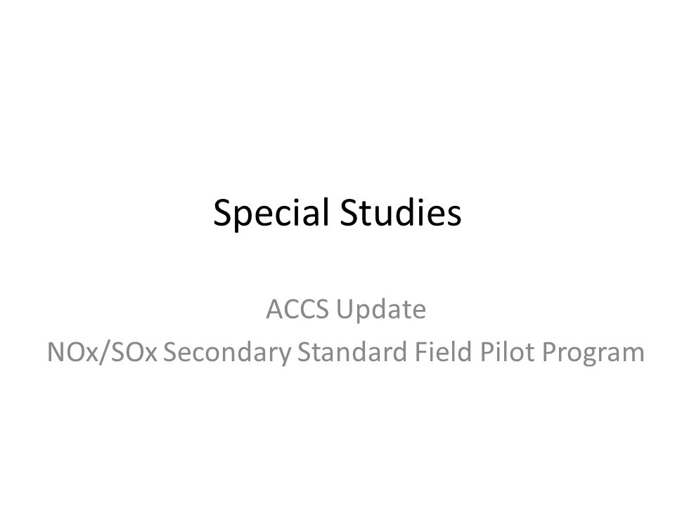 Special Studies ACCS Update NOx/SOx Secondary Standard Field Pilot Program