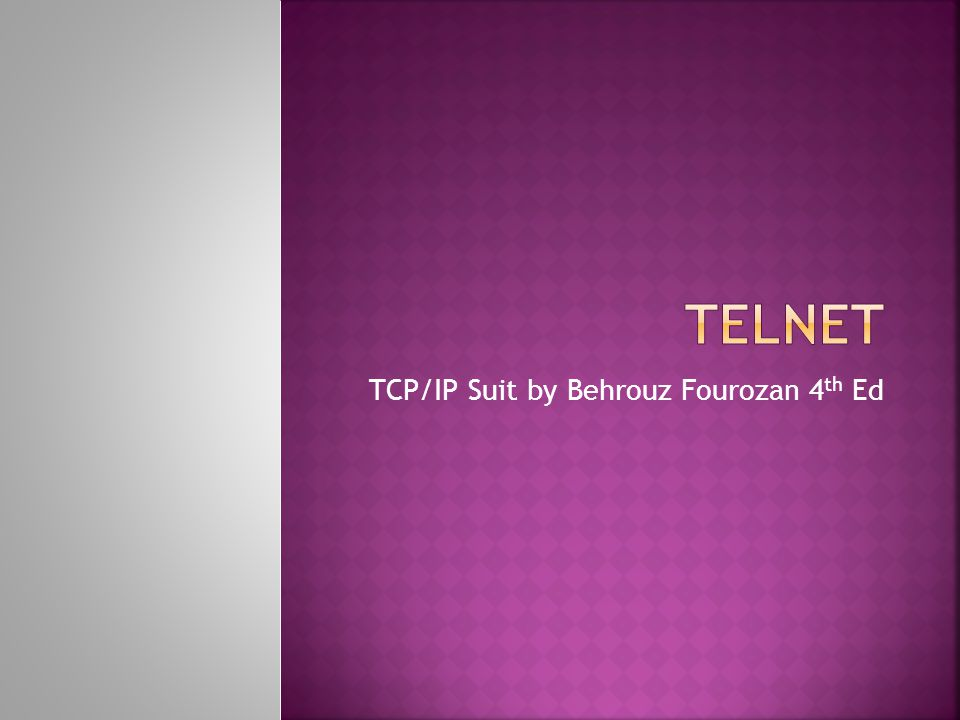 TCP/IP Suit by Behrouz Fourozan 4 th Ed
