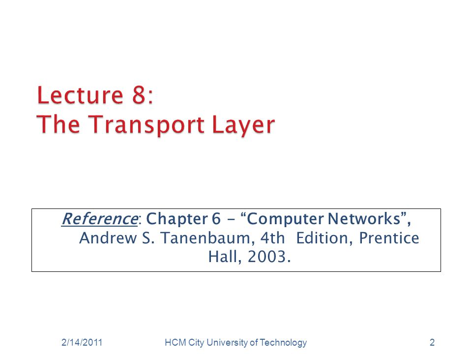 "Reference: Chapter 6 - ""Computer Networks"", Andrew S. Tanenbaum, 4th Edition, Prentice Hall, 2003. 2/14/2011HCM City University of Technology2"
