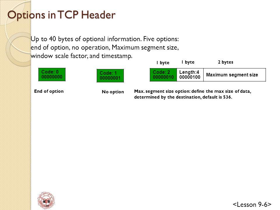 資 管 Lee Options in TCP Header Window scale factor: 16 bits means from 0 to 65535 bytes.
