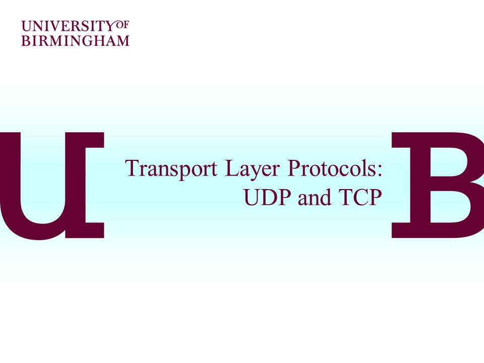 Transport Layer Protocols: UDP and TCP
