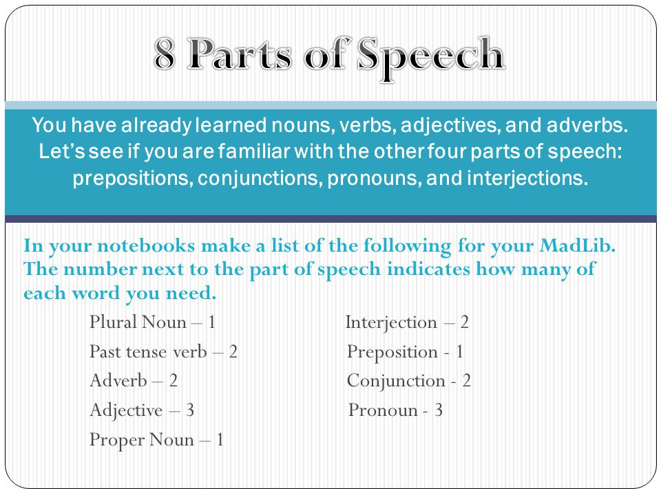 Under the Grammar tab of your notebook, copy down the MadLib below, filling in the words you pre-selected.