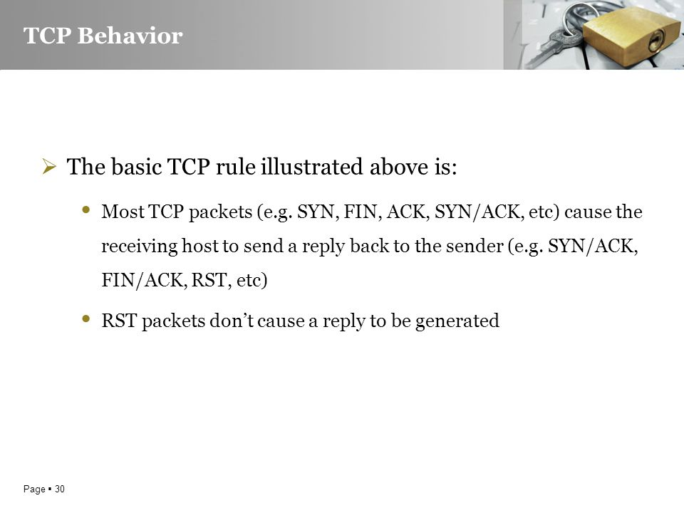 Page  30 TCP Behavior  The basic TCP rule illustrated above is: Most TCP packets (e.g.