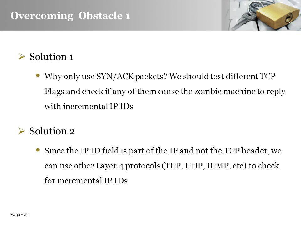 Page  38 Overcoming Obstacle 1  Solution 1 Why only use SYN/ACK packets.