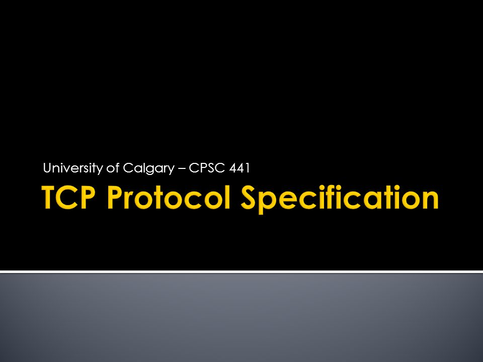 University of Calgary – CPSC 441