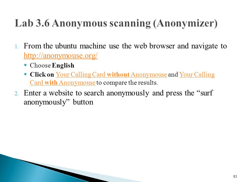 1. From the ubuntu machine use the web browser and navigate to http://anonymouse.org/ http://anonymouse.org/  Choose English  Click on Your Calling