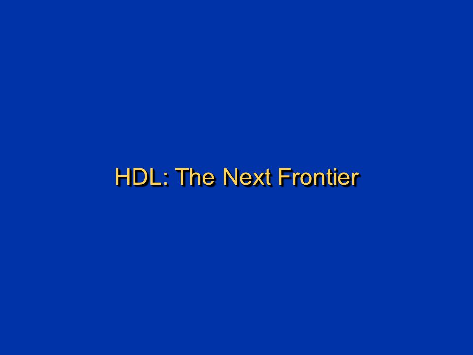 HDL: The Next Frontier