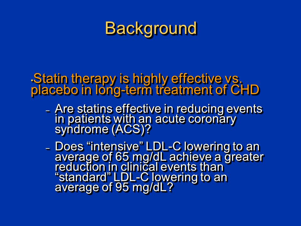 BackgroundBackground Statin therapy is highly effective vs.