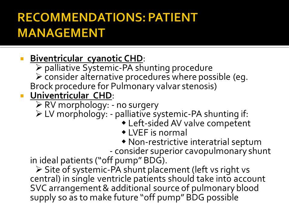  Biventricular cyanotic CHD:  palliative Systemic-PA shunting procedure  consider alternative procedures where possible (eg. Brock procedure for Pu