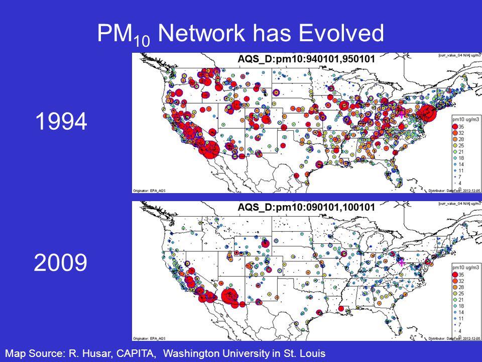 PM 10 Network has Evolved Map Source: R. Husar, CAPITA, Washington University in St.