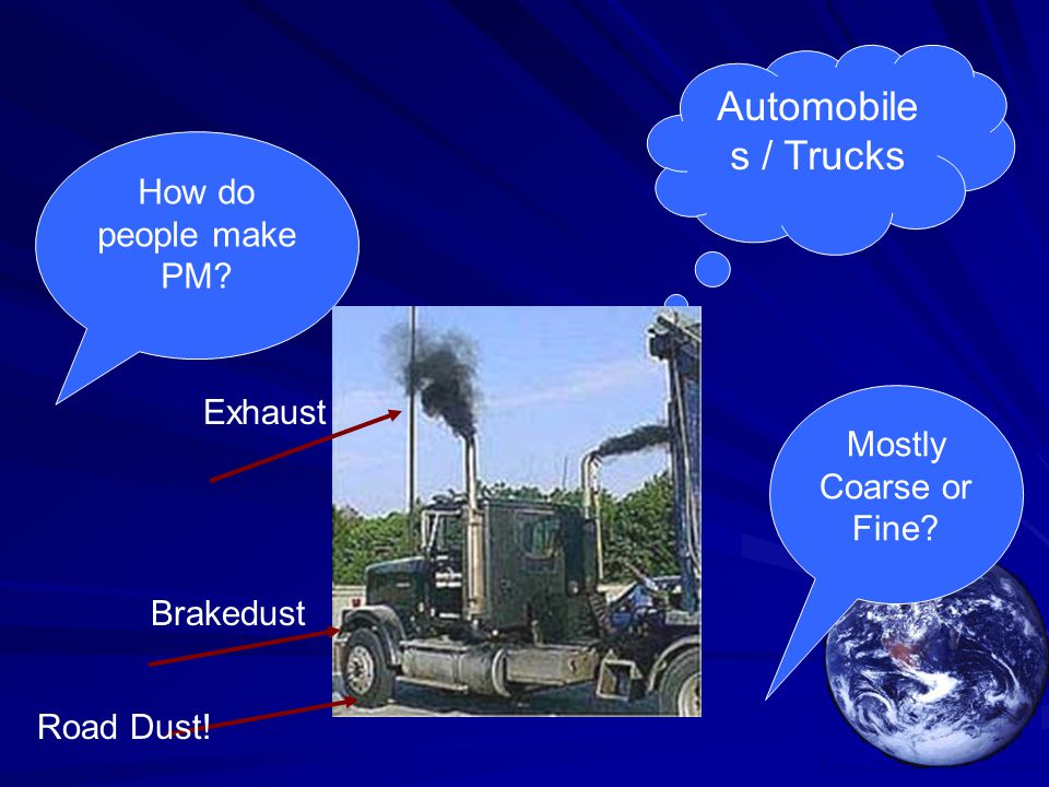 Automobile s / Trucks Exhaust Brakedust Road Dust! Mostly Coarse or Fine?