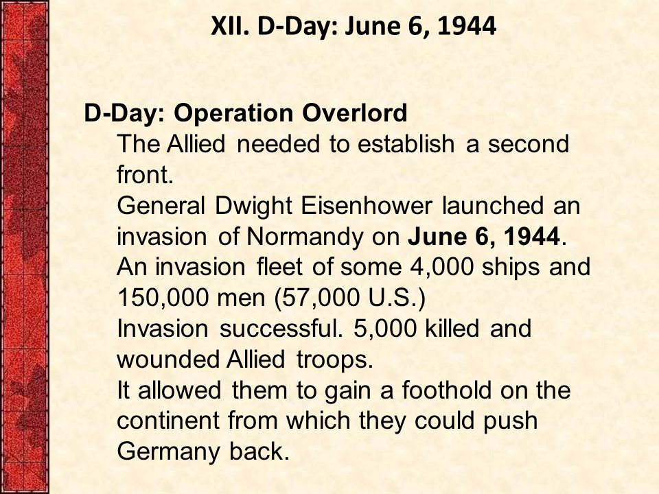 XII.D-Day: June 6, 1944 D-Day: Operation Overlord The Allied needed to establish a second front.