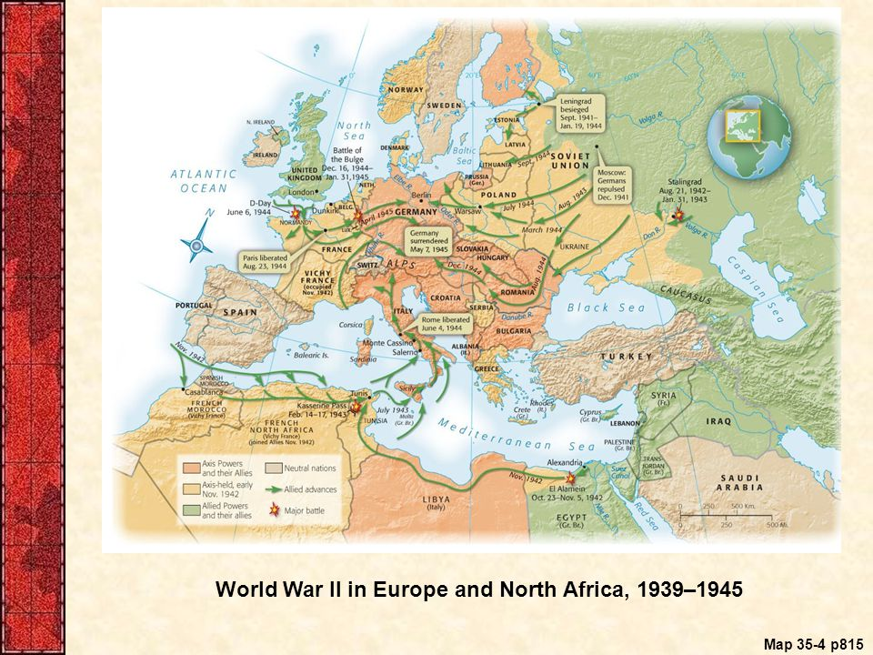Map 35-4 p815 World War II in Europe and North Africa, 1939–1945