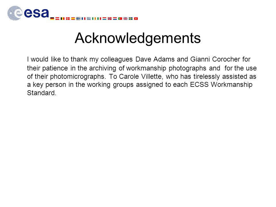 Acknowledgements I would like to thank my colleagues Dave Adams and Gianni Corocher for their patience in the archiving of workmanship photographs and for the use of their photomicrographs.