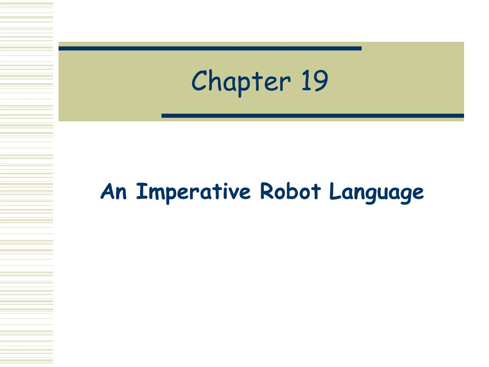 Chapter 19 An Imperative Robot Language