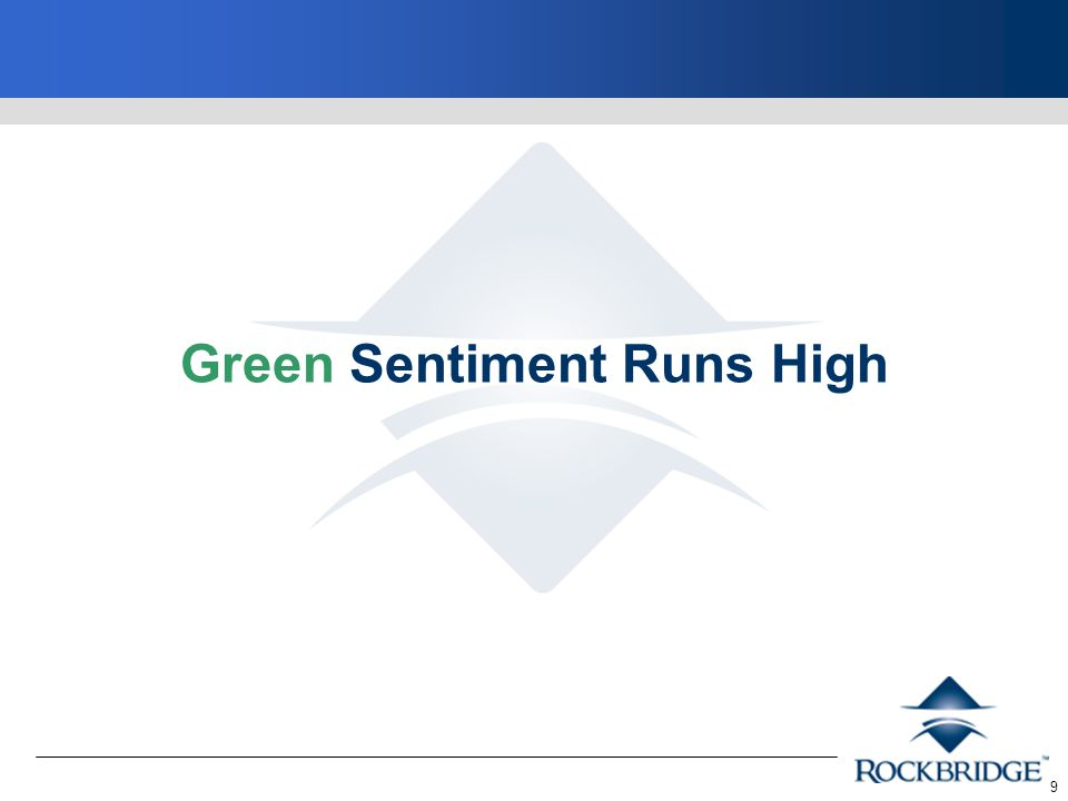 9 Green Sentiment Runs High