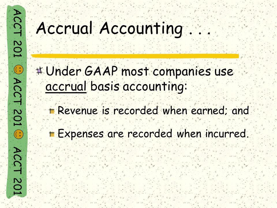 ACCT 201 ACCT 201 ACCT 201 Accrual Accounting...