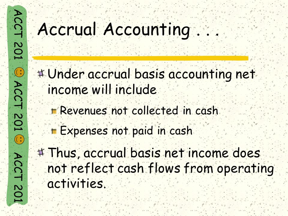 ACCT 201 ACCT 201 ACCT 201 Accrual Accounting and the SCF...