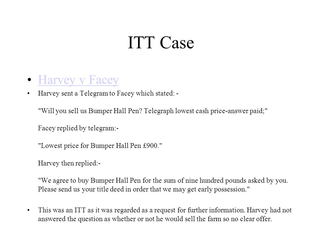 ITT Case Harvey v Facey Harvey sent a Telegram to Facey which stated: -