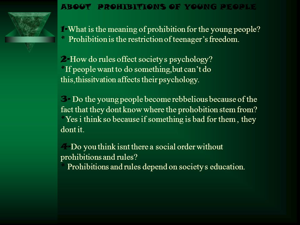 ABOUT PROHIBITIONS OF YOUNG PEOPLE 1- What is the meaning of prohibition for the young people.