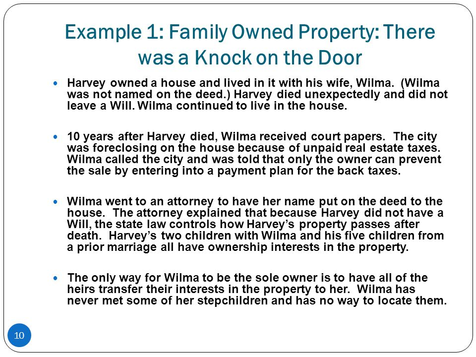 10 Example 1: Family Owned Property: There was a Knock on the Door Harvey owned a house and lived in it with his wife, Wilma.