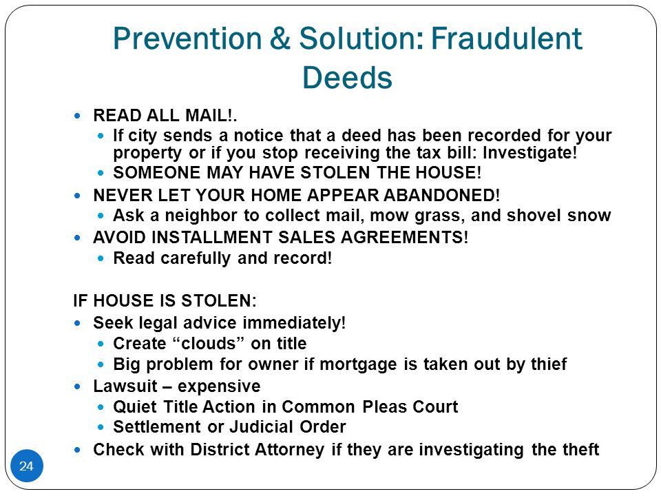 24 Prevention & Solution: Fraudulent Deeds READ ALL MAIL!.