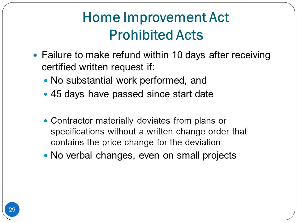 29 Home Improvement Act Prohibited Acts Failure to make refund within 10 days after receiving certified written request if: No substantial work perfor