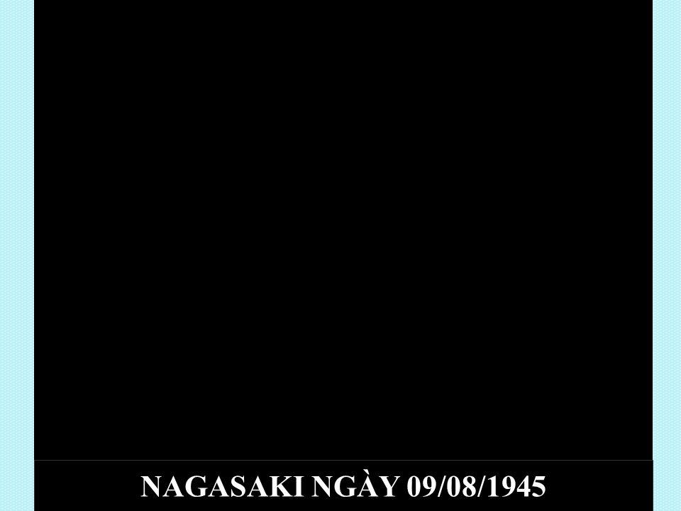 NAGASAKI NGÀY 09/08/1945