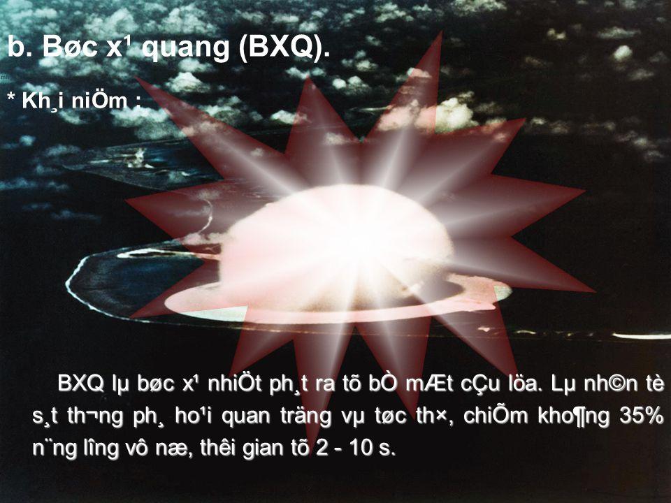 b. Bøc x¹ quang (BXQ). * Kh¸i niÖm : BXQ lµ bøc x¹ nhiÖt ph¸t ra tõ bÒ mÆt cÇu löa.